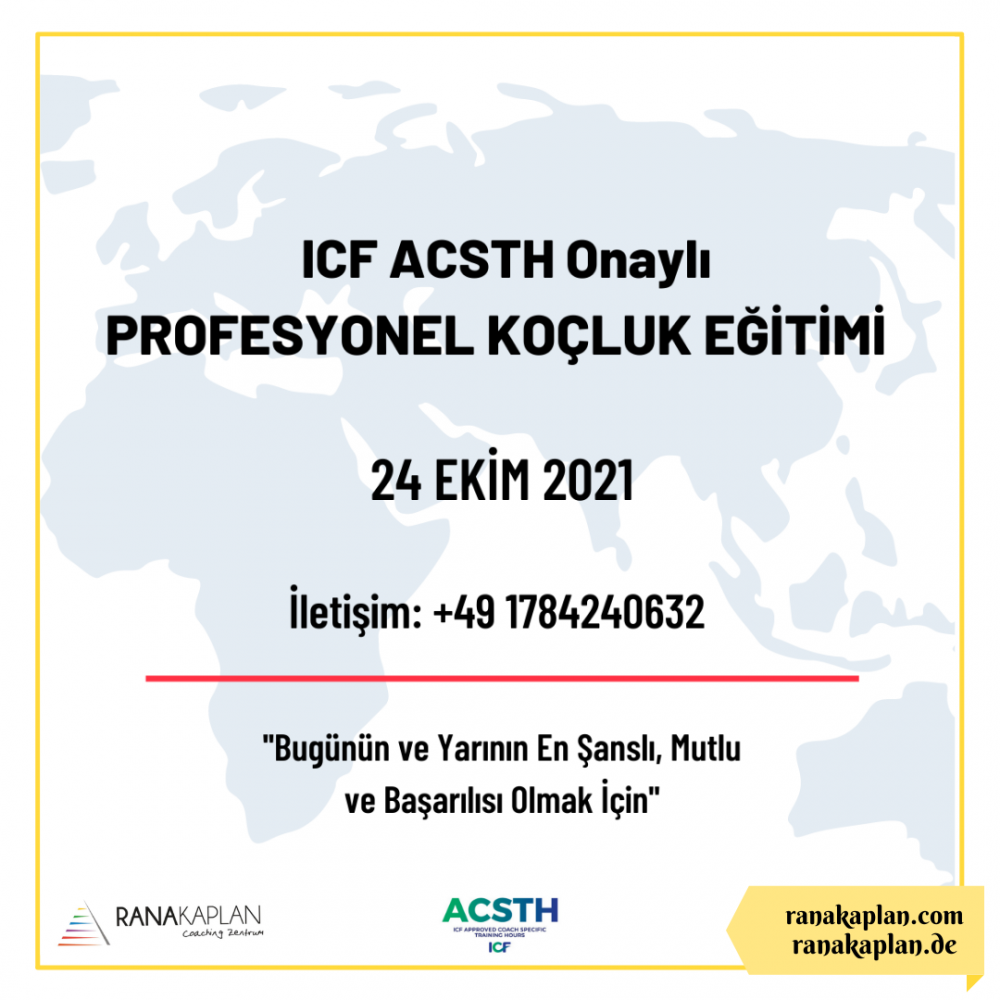 ICF ACSTH ONAYLI PROFESYONEL KOÇLUK EĞİTİMİ -AVRUPA-